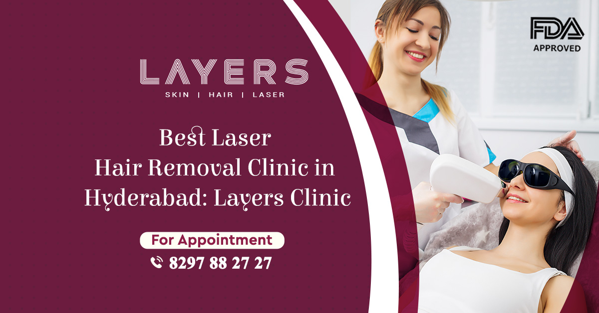 Best Laser Hair Removal Clinic in Hyderabad